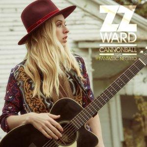 ZZ Ward - Cannonball ft. Fantastic Negrito
